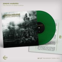 ABOVE AURORA (Pol) - The Shrine of Deterioration, LP (Green)