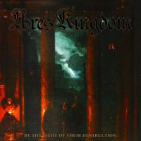 ARES KINGDOM (USA) - By the Light of Their Destruction, CD