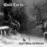 COLD EARTH (Ger) - Your Misery, My Triumph, CD