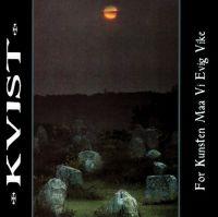 KVIST (Nor) - For kunsten maa vi evig vike, CD