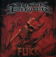 SADISTIK EXEKUTION (Aus) - Fukk, GFLP (bloodred vinyl)