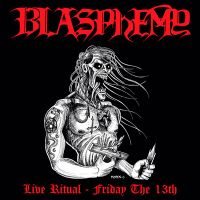 BLASPHEMY (Can) -  Live Ritual: Friday the 13th, CD