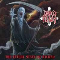 BLOOD FEAST (USA) -  The Future State of Wicked , CD