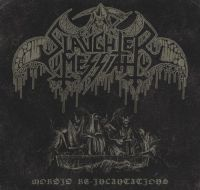 SLAUGHTER MESSIAH (Bel) - Morbid Re-Incantations, MCD