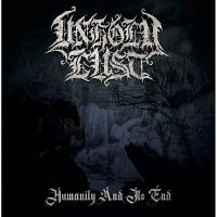 UNHOLY LUST (USA) -  Humanity and its End, CD