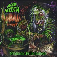 ACID WITCH (USA) - Witchtanic Hellucinations, GFLP