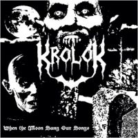 KROLOK (Sk) - When the Moon Sang Our Songs, DigiCD